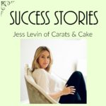 Jess Levin, Carats & Cake CEO