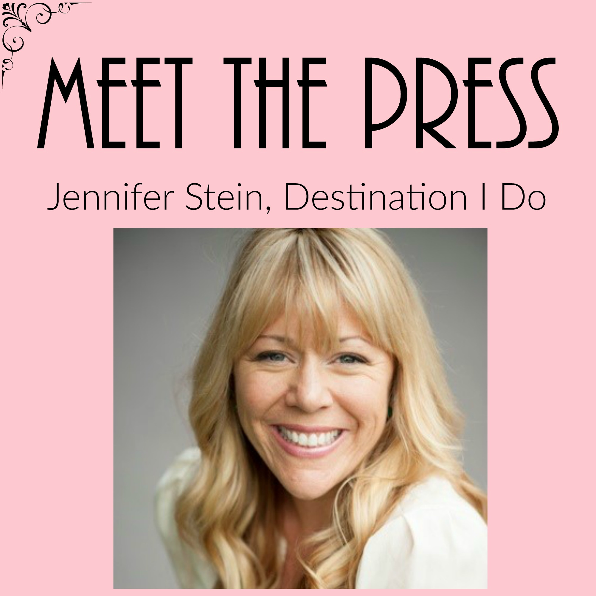 Meet Jennifer Stein, Destination I Do